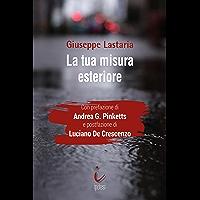 La tua misura esteriore (Italian Edition)