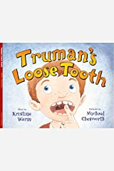 Truman's Loose Tooth Kindle Edition