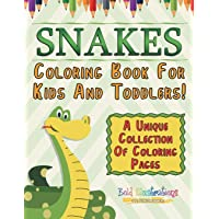 Snakes Coloring Book For Kids And Toddlers! A Unique Collection Of Coloring Pages