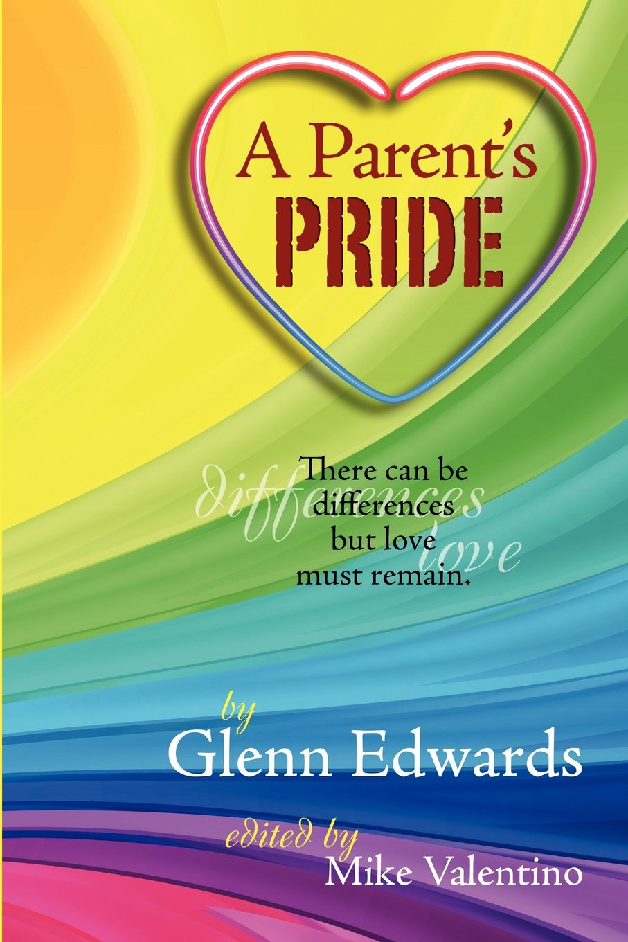 Download A Parent's Pride: There Can Be Differences But Love Must Remain. PDF