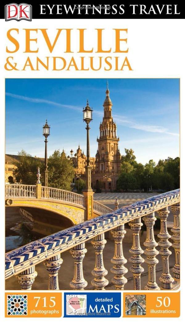 DK Eyewitness Travel Guide Seville Andalusia DK Travel