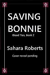 Saving Bonnie: A Dark Mafia Romance (Blood Ties Book 2) Kindle Edition