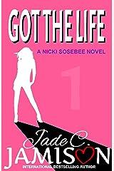 Got the Life (Nicki Sosebee Series Book 1) Kindle Edition