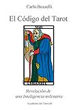 El código del Tarot: Revelación de una Inteligencia milenaria