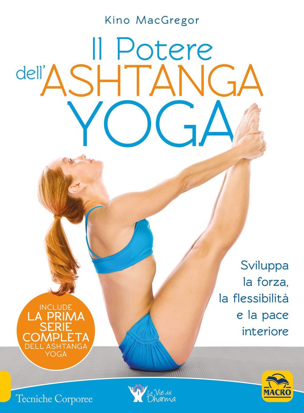 Il potere dellAshtanga yoga: Kino Macgregor: 9788893193153 ...