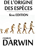 L'Origine des espèces (Edition Intégrale - Version Entièrement Illustrée)