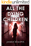 All the Dying Children