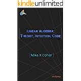 Linear Algebra: Theory, Intuition, Code