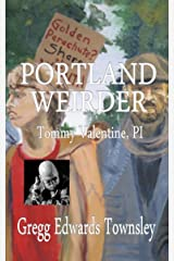 Portland Weirder: Tommy Valentine, PI Kindle Edition