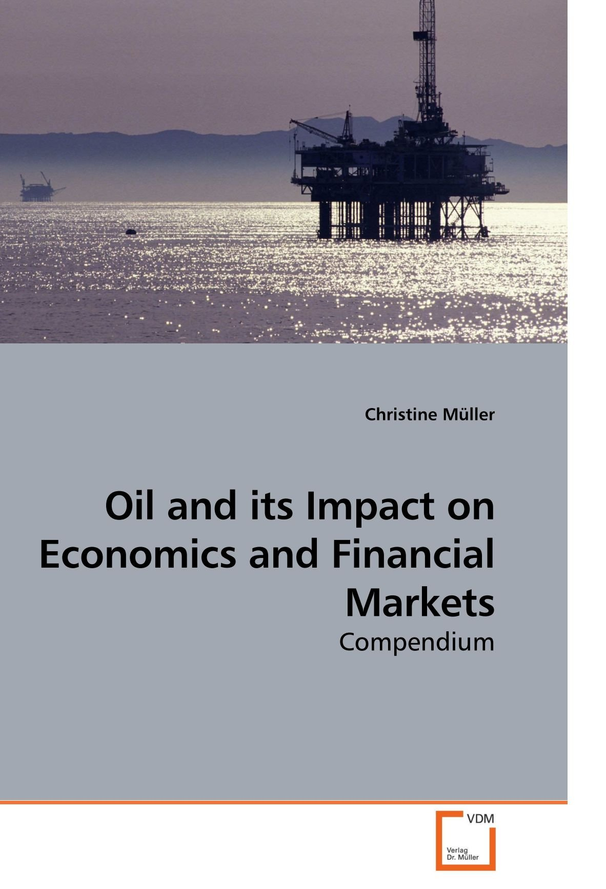 Download Oil and its Impact on Economics and Financial Markets: Compendium pdf