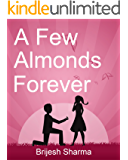 A Few Almonds Forever