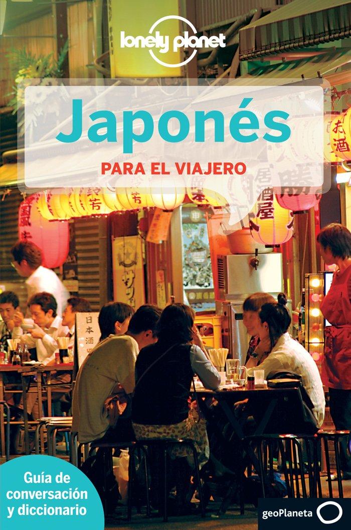 Japonés para el viajero 3 (Guías para conversar Lonely Planet) Tapa blanda – 6 may 2014 AA. VV. Traductores varios GeoPlaneta 8408013262