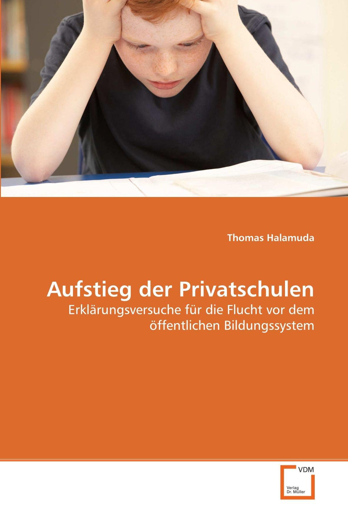Aufstieg der Privatschulen: Erklärungsversuche für die Flucht vor dem öffentlichen Bildungssystem