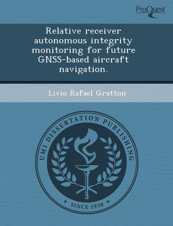 Relative receiver autonomous integrity monitoring for future GNSS
