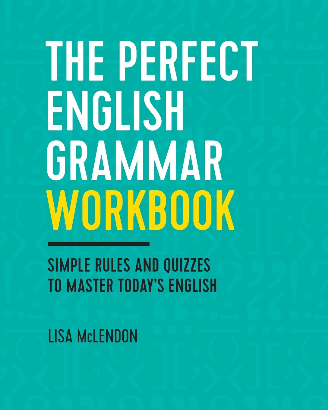 Workbooks english grammar workbook for dummies pdf free download : The Perfect English Grammar Workbook: Simple Rules and Quizzes to ...