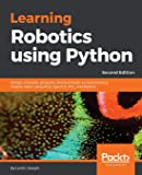 Learning Robotics using Python: Design, simulate, program, and prototype an autonomous mobile robot using ROS, OpenCV…