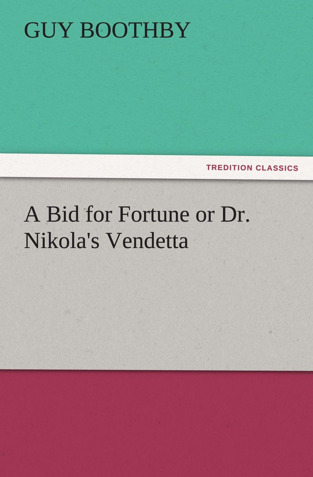 Download A Bid for Fortune or Dr. Nikola's Vendetta (TREDITION CLASSICS) ebook
