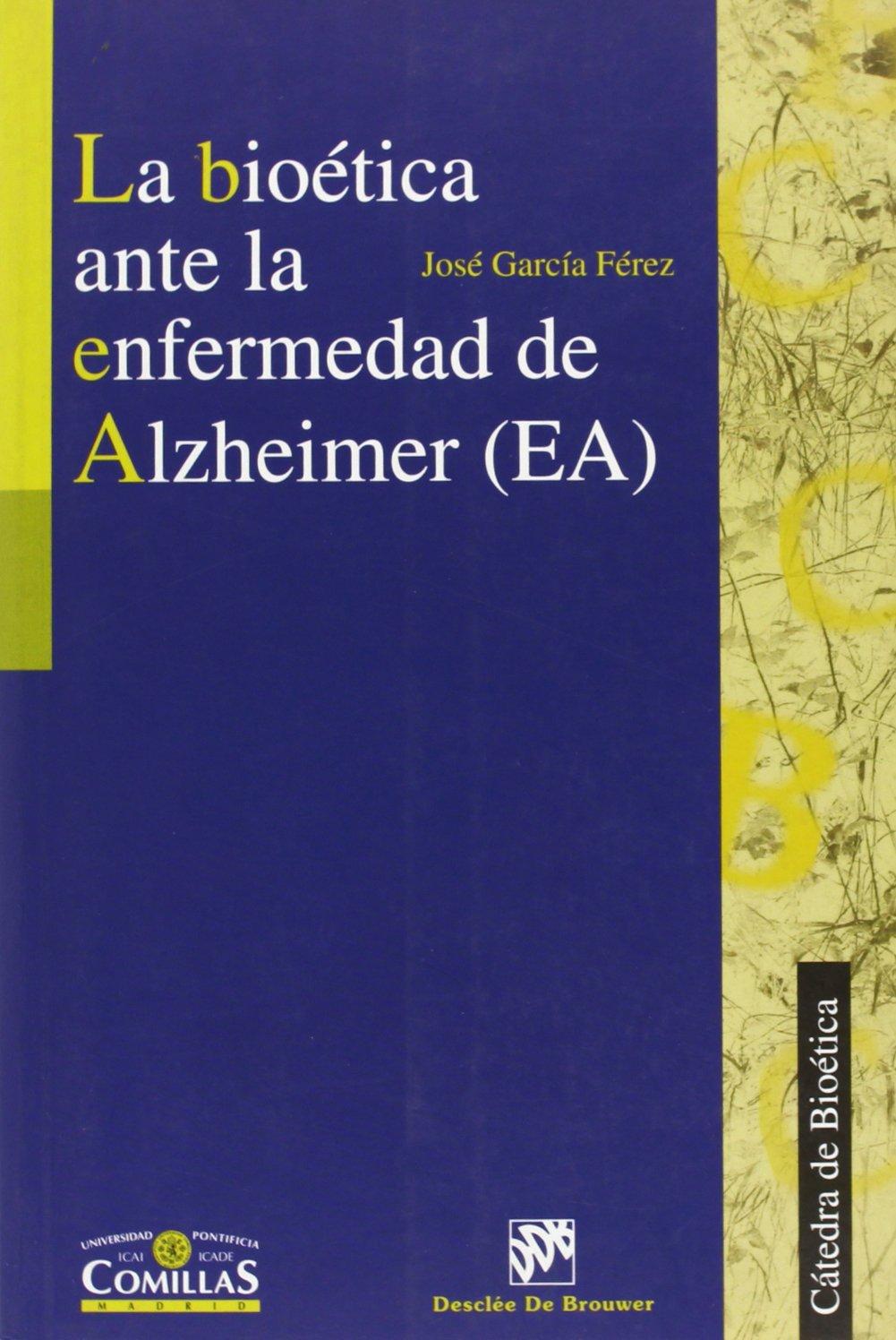 La bioética ante la enfermedad de alzheimer Cátedra de Bioética: Amazon.es: José García Ferez: Libros