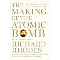 The Making of the Atomic Bomb (The Making of the Nuclear Age Book 1)