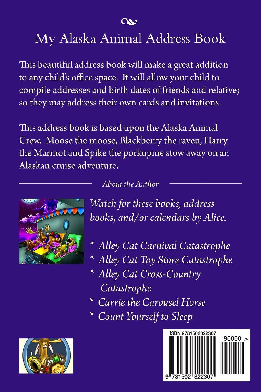 My alaska animal address book address books alice e tidwell my alaska animal address book address books alice e tidwell 9781502822307 amazon books solutioingenieria Image collections