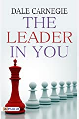 The Leader in You: The Success of Dale Carnegie & Associates Kindle Edition