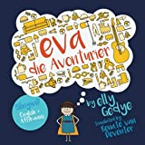 Eva the Adventurer. Eva die Avonturier: Bilingual Book: English + Afrikaans (Afrikaans Edition)