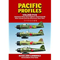 Pacific Profiles Volume Five: Japanese Navy Zero Fighters (Land Based) New Guinea and the Solomons 1942-1944