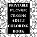Printable Flower Designs Adult Coloring Book (PDF of 10 Prints) [Online Code]