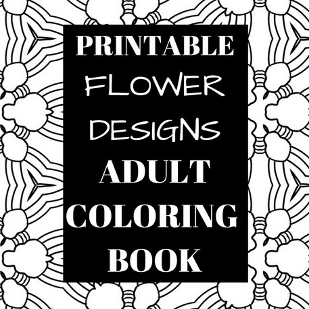 Amazon.com: Printable Flower Designs Adult Coloring Book (PDF of 10 ...