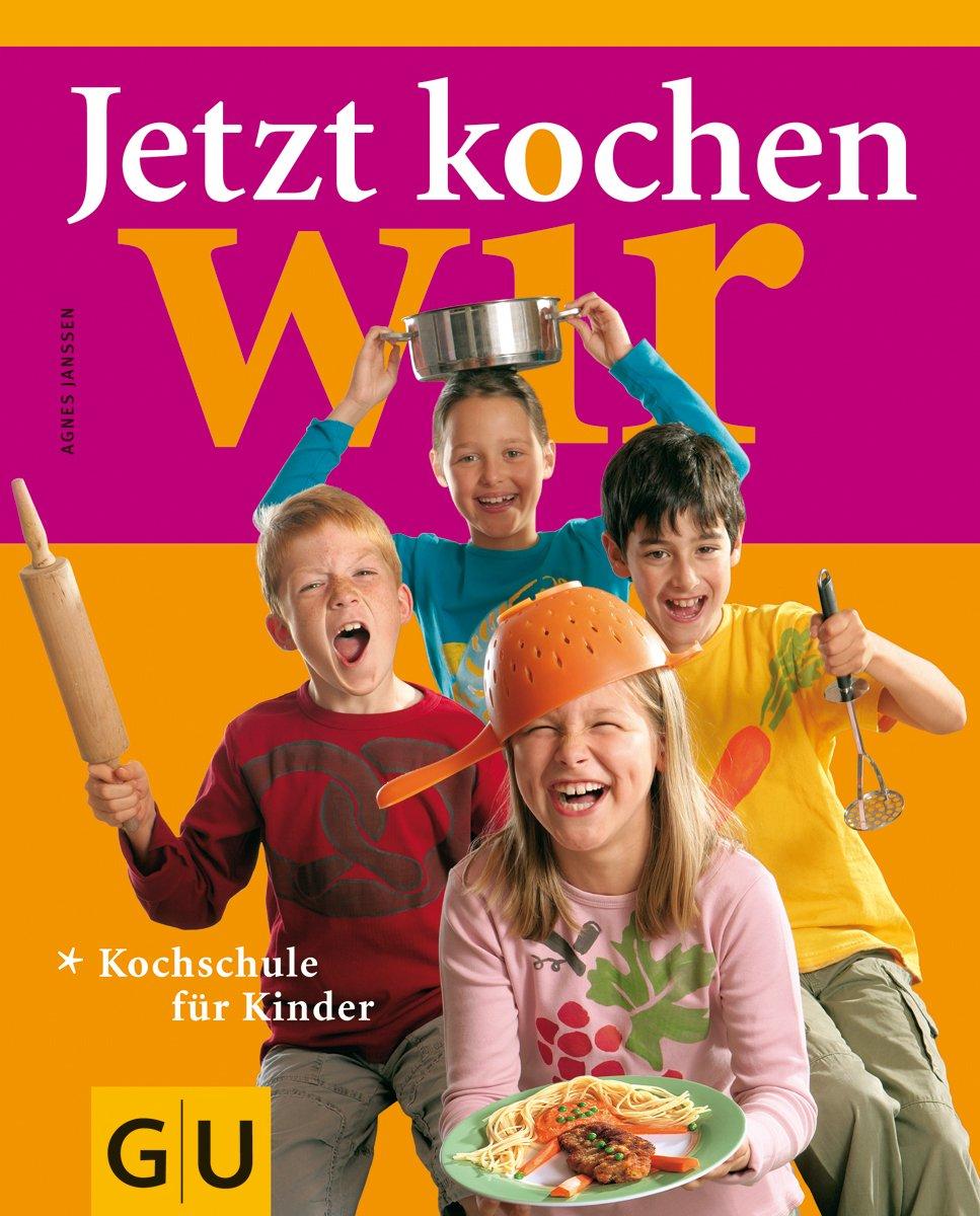 Kochschule für kinder  Jetzt kochen wir (GU Familienküche): Amazon.de: Agnes Janßen: Bücher