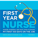 First Year Nurse: Wisdom, Warnings, and What I Wish I'd Known My First 100 Days on the Job