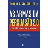 As armas da persuasão 2.0: Edição revista e ampliada