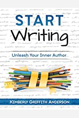 Start Writing: Unleash Your Inner Author Paperback