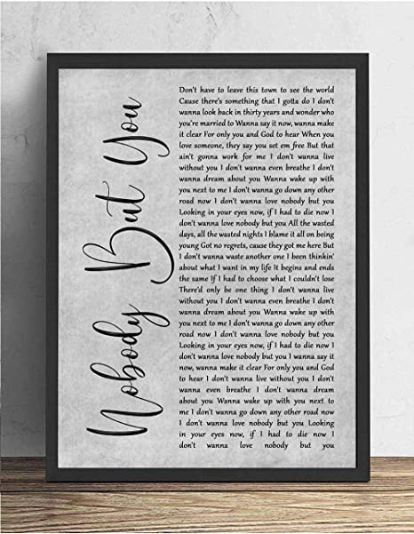Amazon Com 4 Faionjaycho Nobody But You Grey Rustic Script Song Lyric Quote Music Print Anniversary Valentine S Wedding Gift Home Decor Father S Day 14x12in Framed Posters Prints Is catching up with me lord knows i need no sympathy i gotta get moving on nobody but you can love you like you do. 4 faionjaycho nobody but you grey rustic script song lyric quote music print anniversary valentine s wedding gift home decor father s day 14x12in
