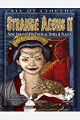 Strange Aeons II: Nine Adventures in Unusual Times & Places (Call of Cthulhu Roleplaying) Paperback