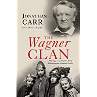 The Wagner Clan: The Saga of Germany's Most Illustrious and Infamous Family book cover