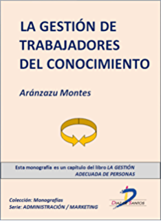La gestión de los trabajadores del conocimiento (Capítulo del libro La gestión adecuada de personas