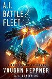 A.I. Battle Fleet (The A.I. Series Book 5) (English Edition)