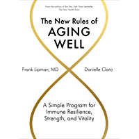 The New Rules of Aging Well: A Simple Program for Immune Resilience, Strength, and Vitality