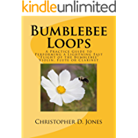"""Bumblebee Loops: A Practice Guide to Performing a Lightning Fast """"Flight of the Bumblebee"""" Violin, Flute, or Clarinet"""
