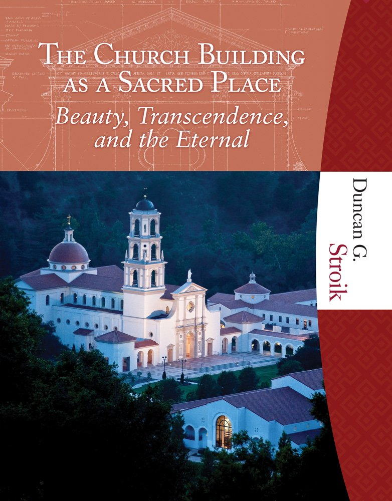 Download The Church Building as a Sacred Place: Beauty, Transcendence, and the Eternal ebook
