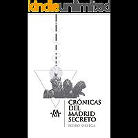 Crónicas del Madrid secreto: Una guía de viajes