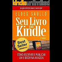 Seu Livro no Kindle: Como Escrever e Publicar Um E-book na Amazon