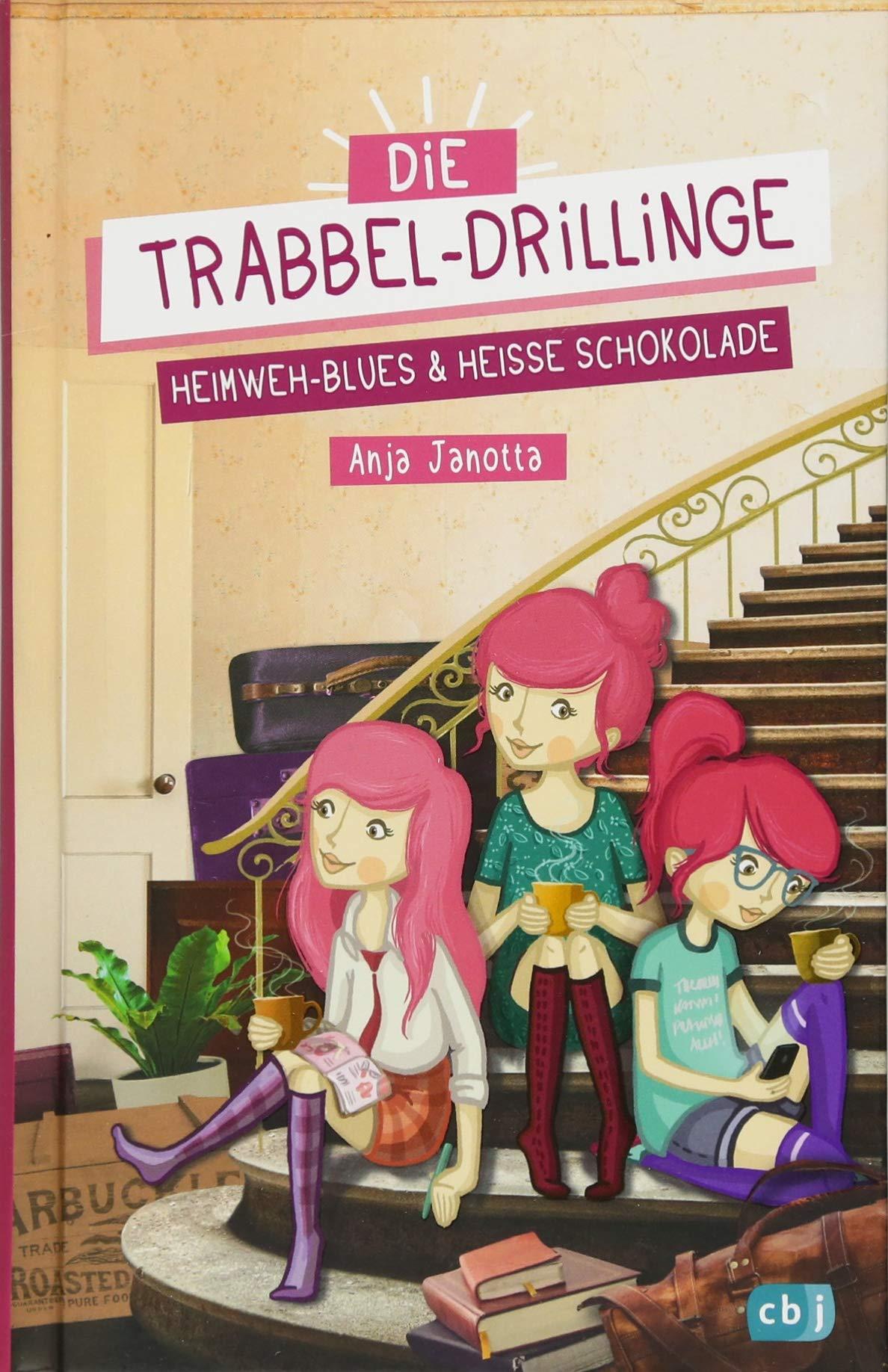Die Trabbel-Drillinge - Heimweh-Blues und heiße Schokolade (Die Trabbel-Drillinge-Reihe, Band 1)