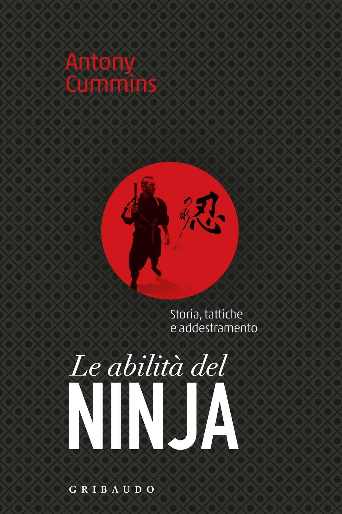 Le abilità del ninja. Storia, tattiche e addestramento ...