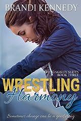 Wrestling Harmony (The Kingsley Series) Paperback