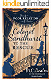 Colonel Sandhurst to the Rescue (The Poor Relation Series Book 5) (English Edition)