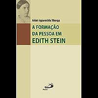 A formação da pessoa em Edith Stein: Um percurso de conhecimento do núcleo interior (Filosofia em questão)