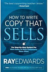 How to Write Copy That Sells: The Step-By-Step System for More Sales, to More Customers, More Often Paperback