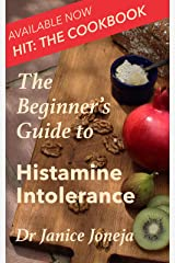 The Beginner's Guide to Histamine Intolerance (The Beginner's Guides Book 1) Kindle Edition